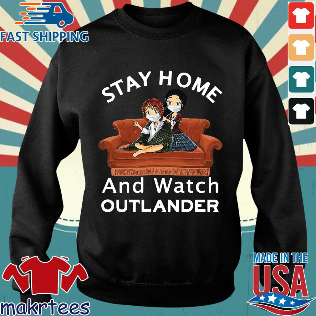 Stay Home And Watch Outlander Shirt Sweater den