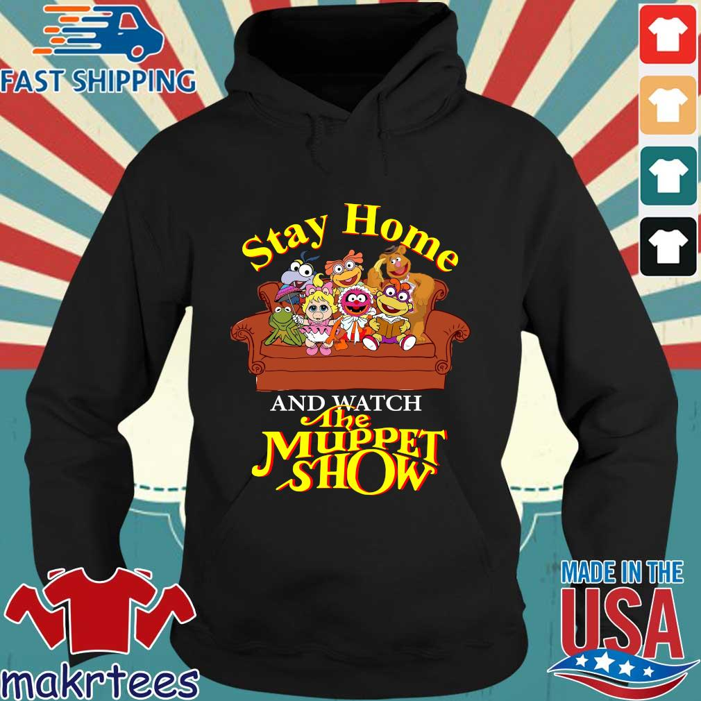 Stay Home The Muppet Show Shirt Hoodie den
