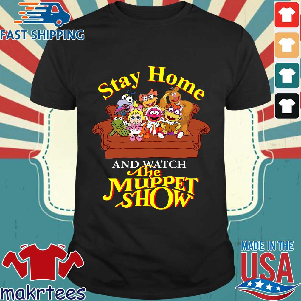 Stay Home The Muppet Show Shirt
