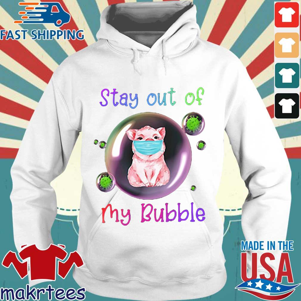 Stay Out Of My Bubble Pig Lovers Shirt Hoodie trang