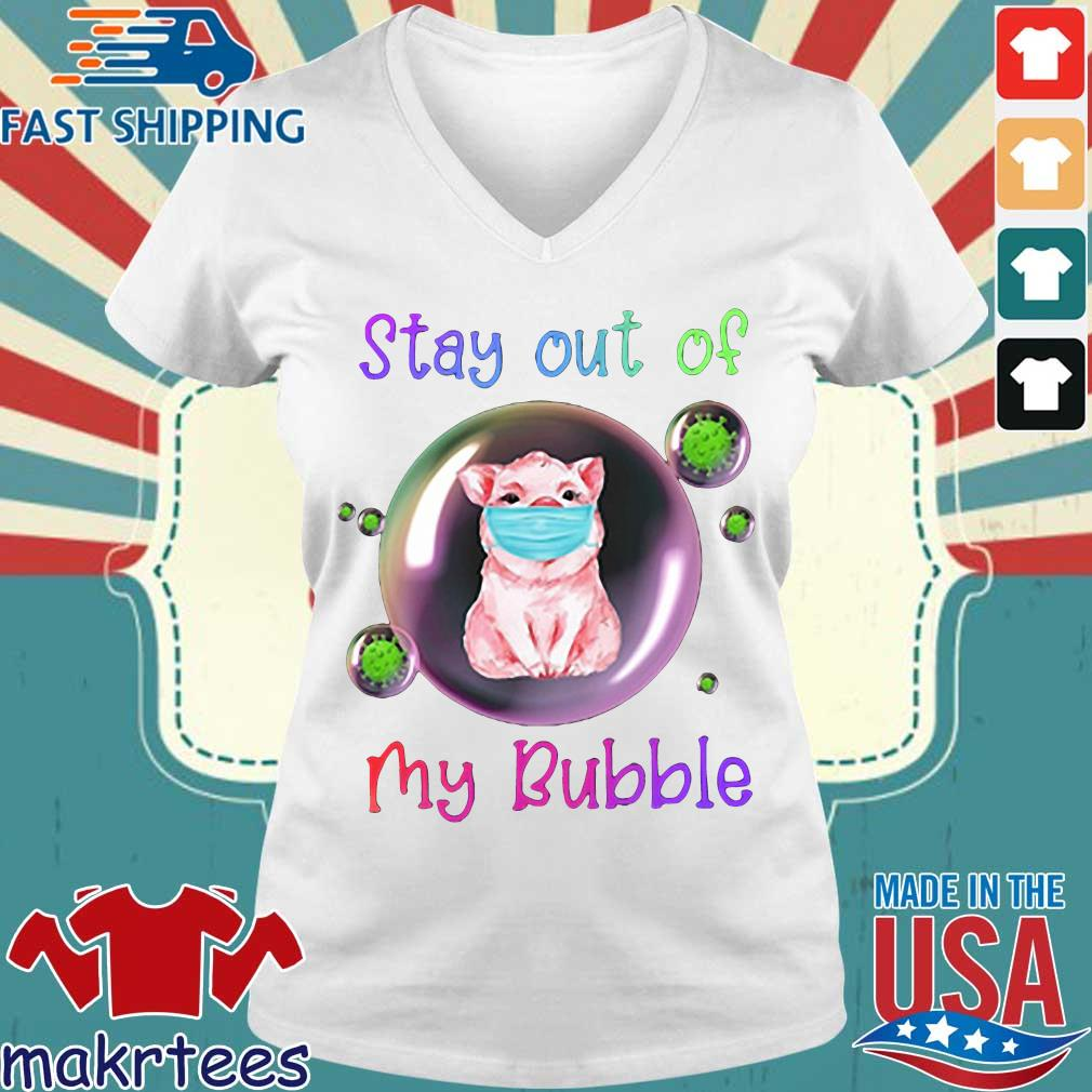 Stay Out Of My Bubble Pig Lovers Shirt Ladies V-neck trang