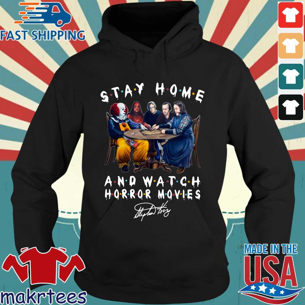 Stephen King Stay Home And Watch Horror Movies Shirt Hoodie den