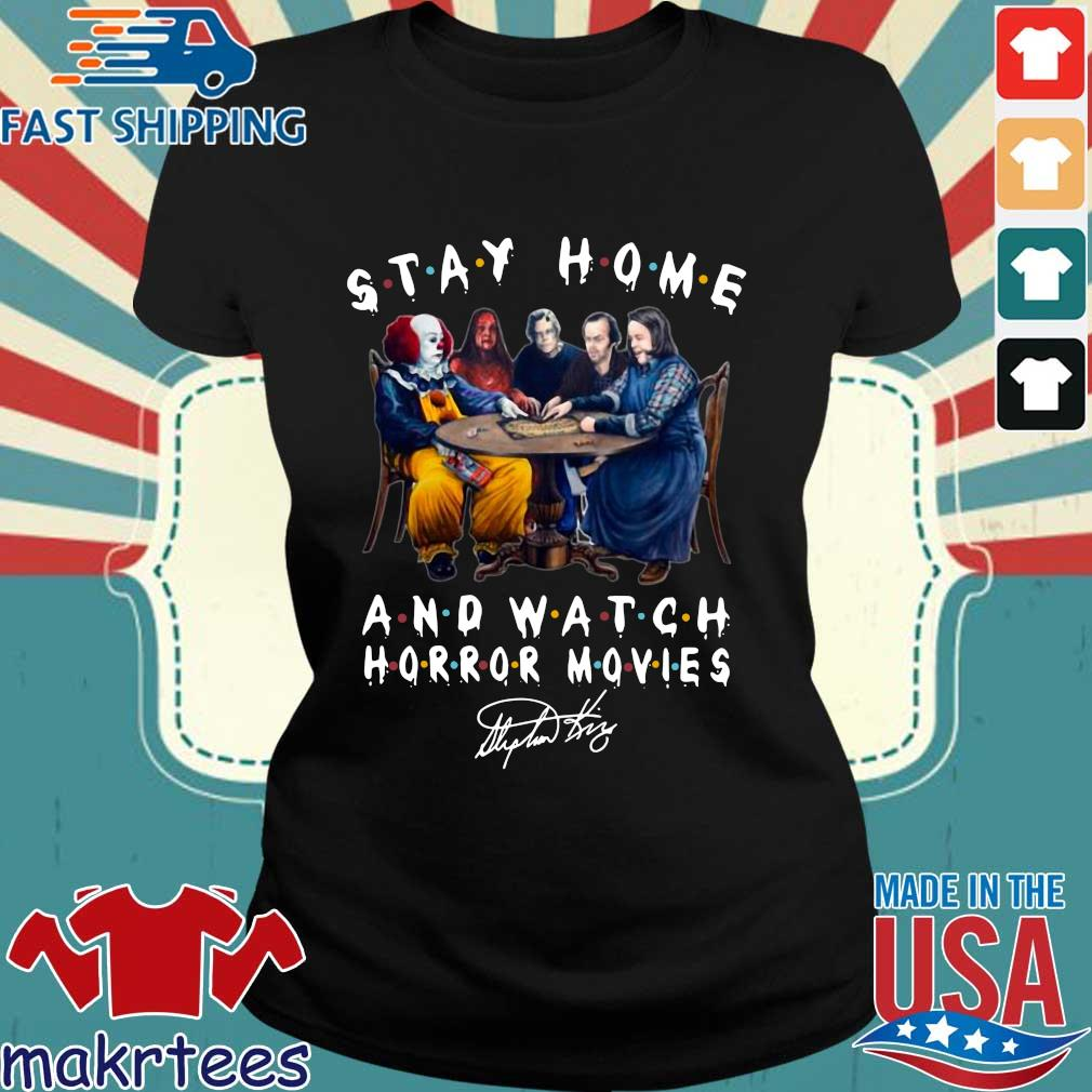 Stephen King Stay Home And Watch Horror Movies Shirt Ladies den