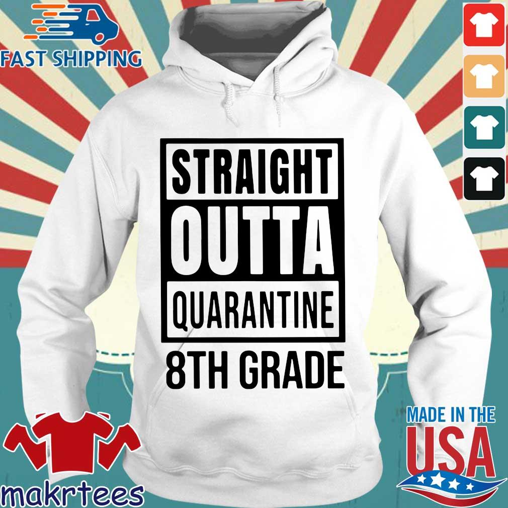 Straight Outta Quarantine 8th Grade Shirt Hoodie trang