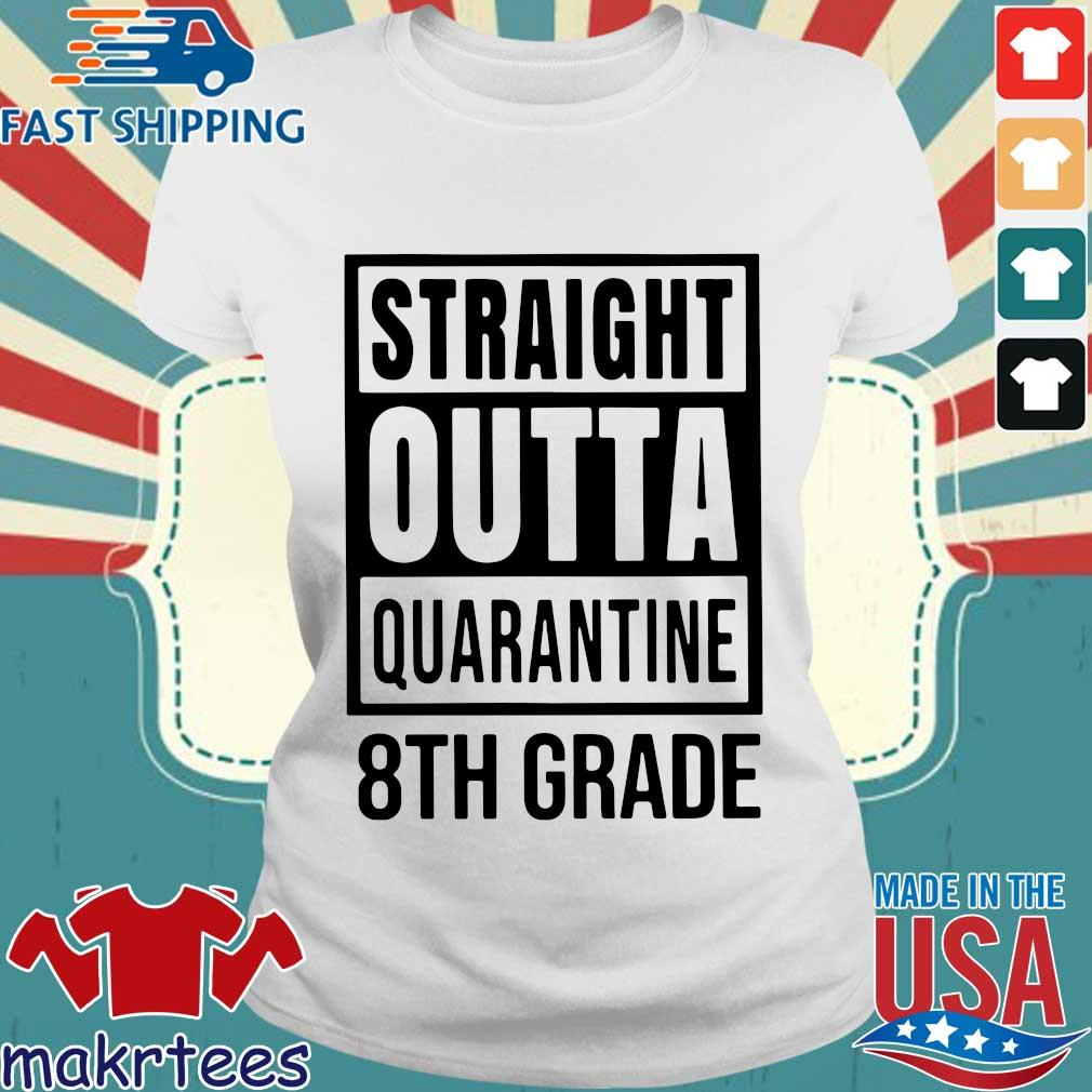 Straight Outta Quarantine 8th Grade Shirt Ladies trang