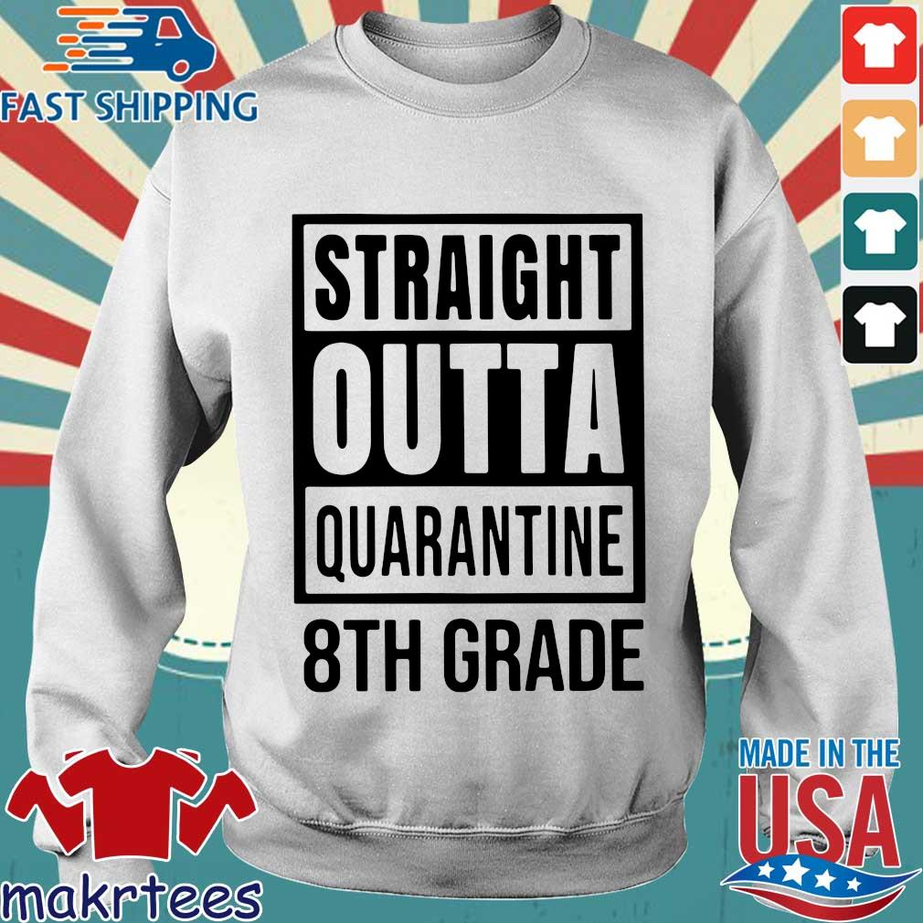 Straight Outta Quarantine 8th Grade Shirt Sweater trang