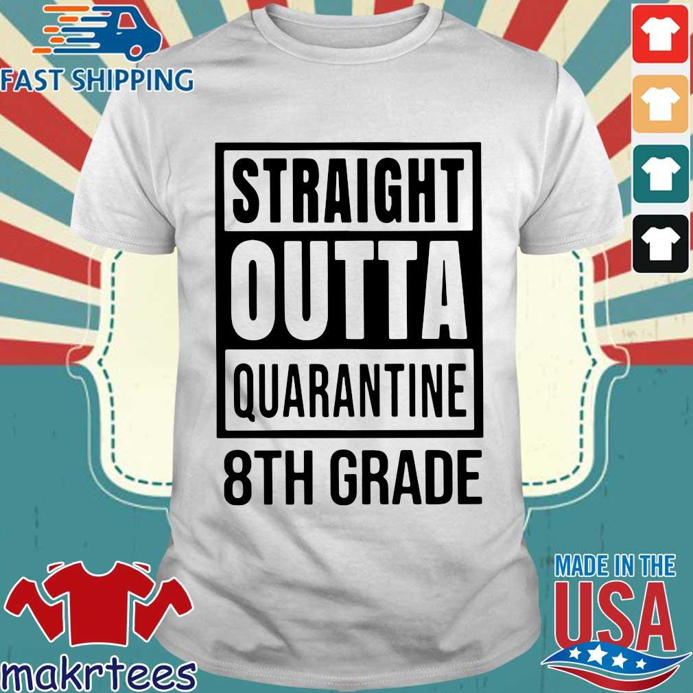 Straight Outta Quarantine 8th Grade Shirts