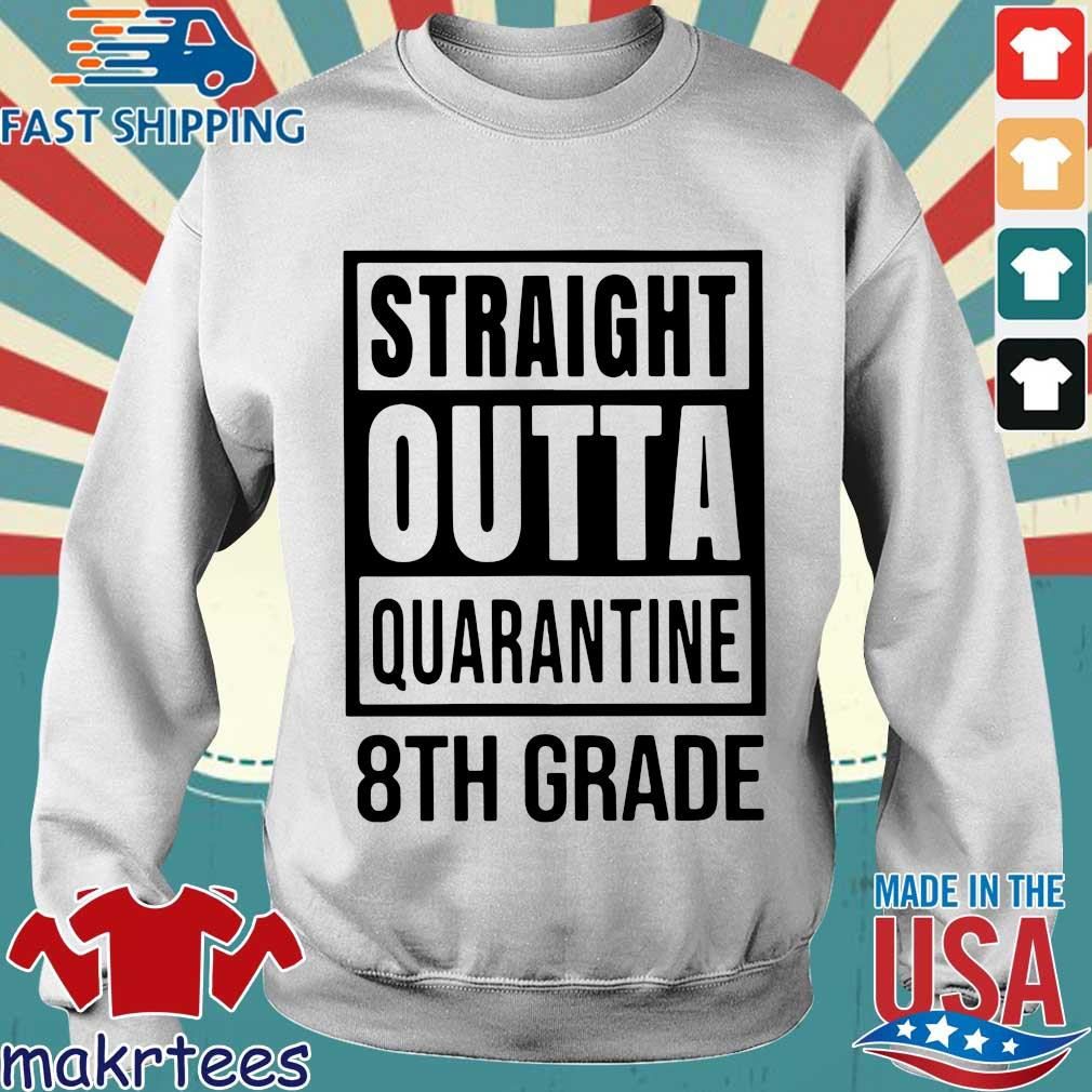Straight Outta Quarantine 8th Grade Shirts Sweater trang