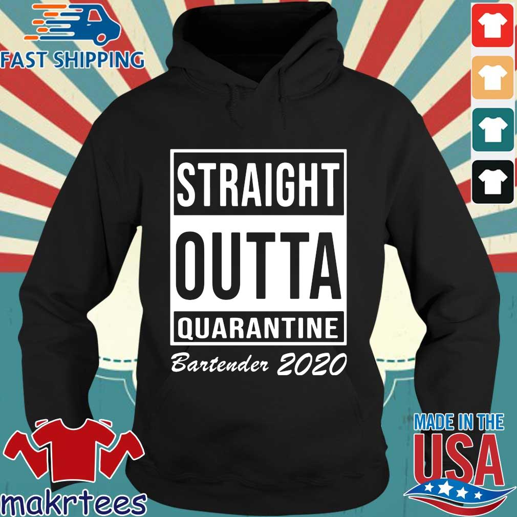 Straight Outta Quarantine Bartender 2020 Shirt Hoodie den