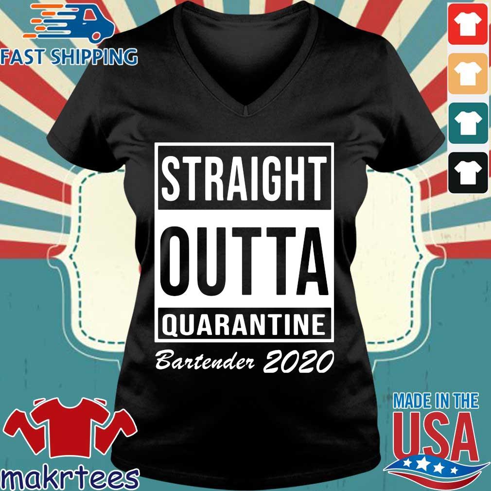 Straight Outta Quarantine Bartender 2020 Shirt Ladies V-neck den