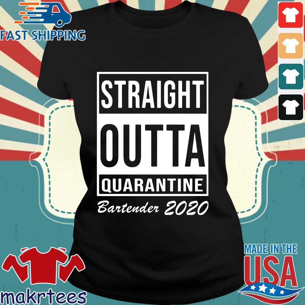 Straight Outta Quarantine Bartender 2020 Shirt Ladies den