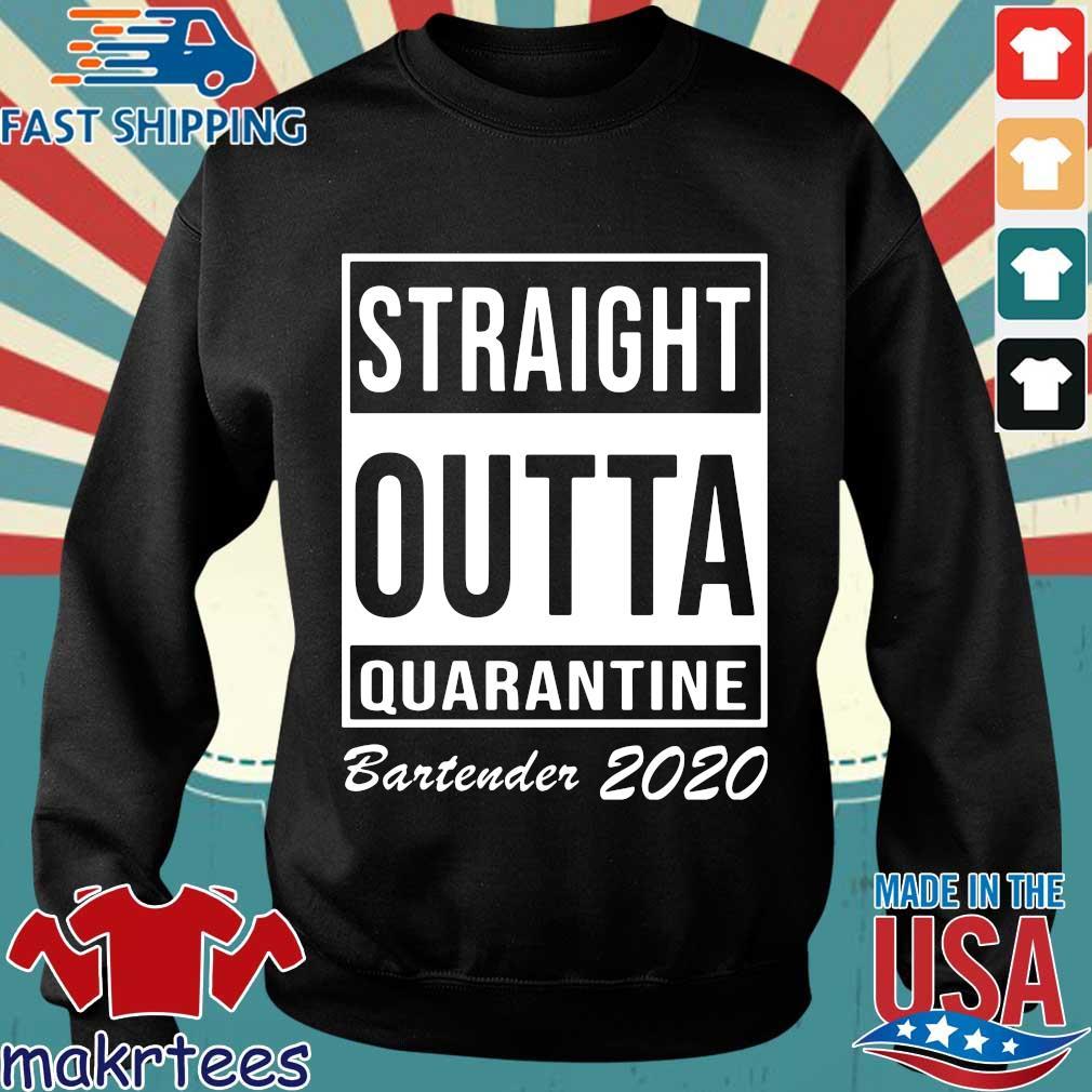 Straight Outta Quarantine Bartender 2020 Shirt Sweater den