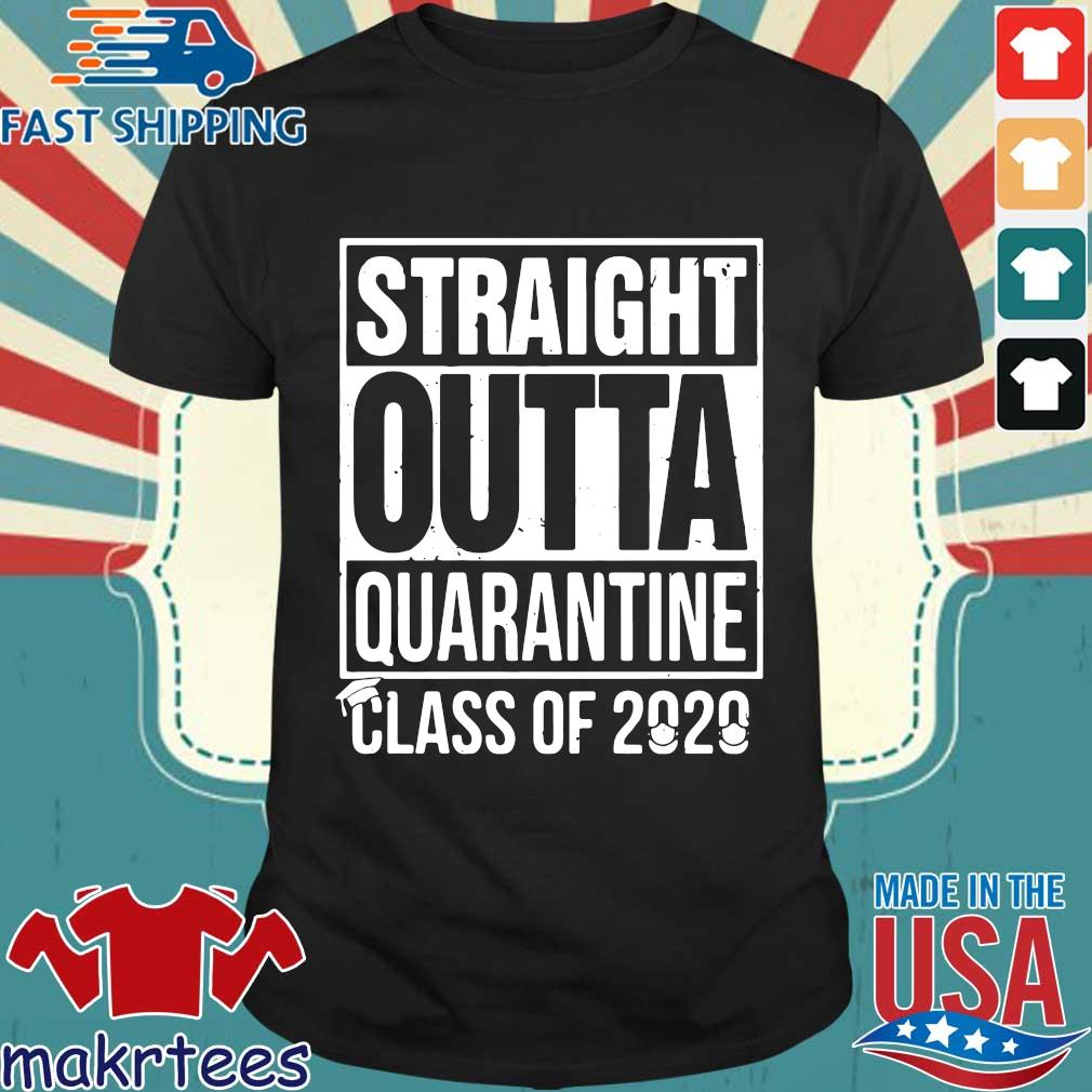 Straight Outta Quarantine Class Of 2020 Shirt