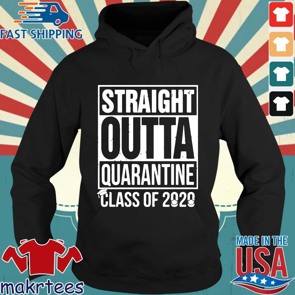 Straight Outta Quarantine Class Of 2020 Shirts Hoodie den