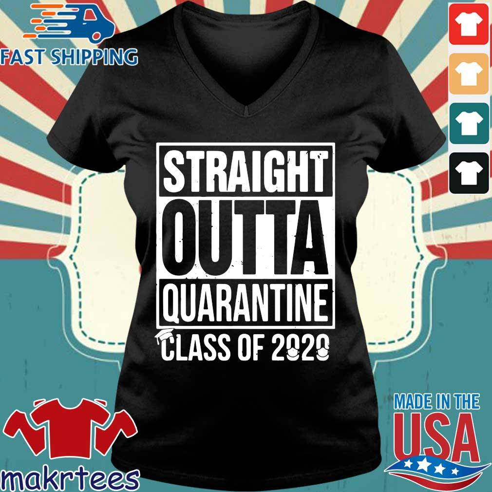 Straight Outta Quarantine Class Of 2020 Shirts Ladies V-neck den