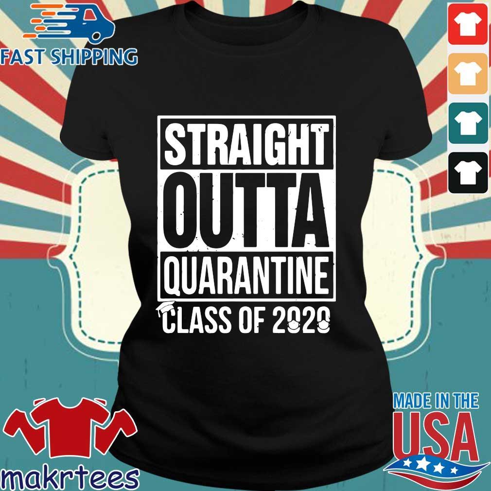 Straight Outta Quarantine Class Of 2020 Shirts Ladies den