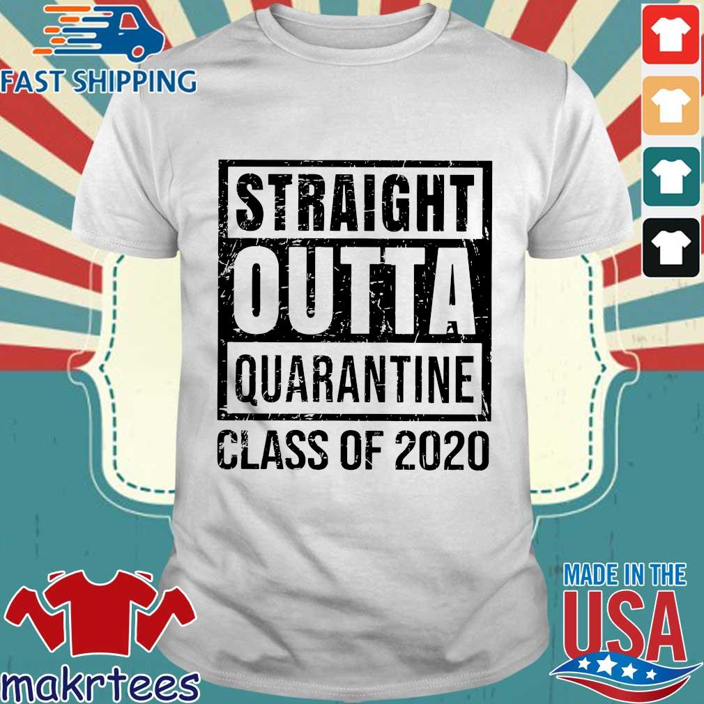Straight Outta Quarantine Class Of 2020 Shirts