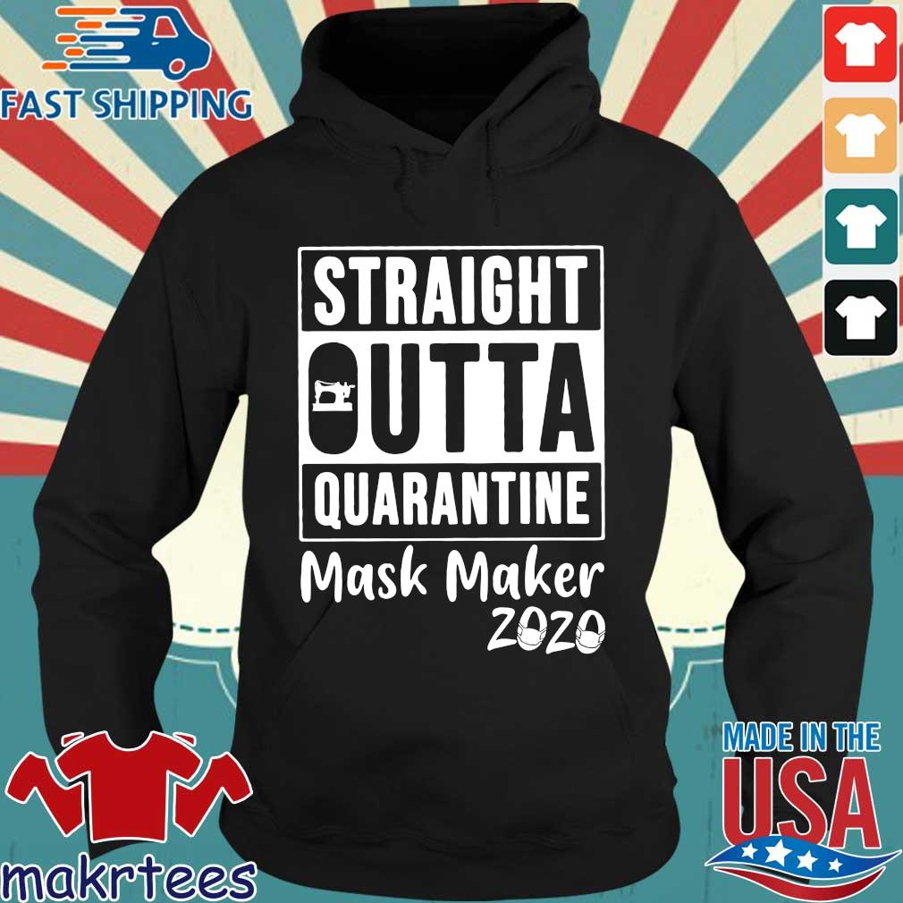 Straight Outta Quarantine Mask Maker 2020 Covid 19 Shirt Hoodie den