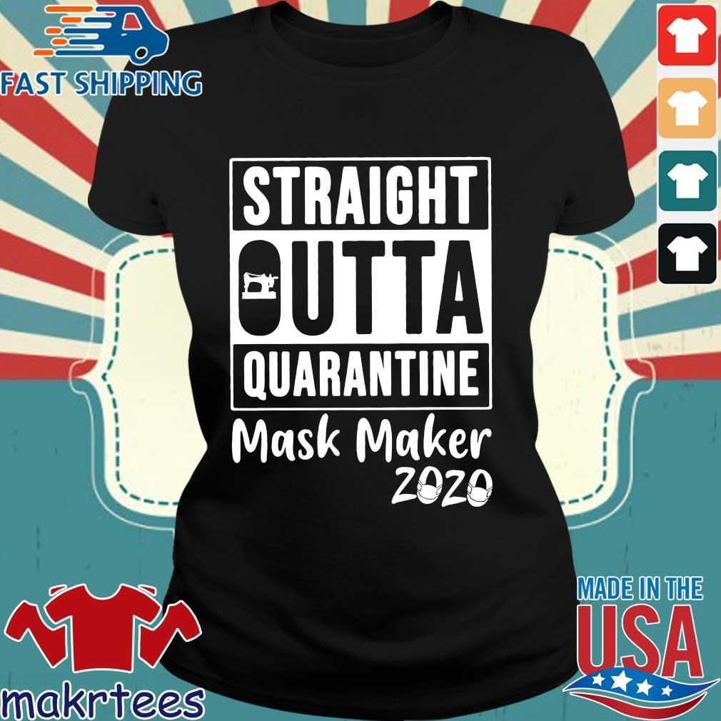 Straight Outta Quarantine Mask Maker 2020 Covid 19 Shirt Ladies den