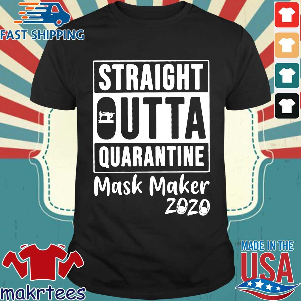 Straight Outta Quarantine Mask Maker 2020 Covid 19 Shirt