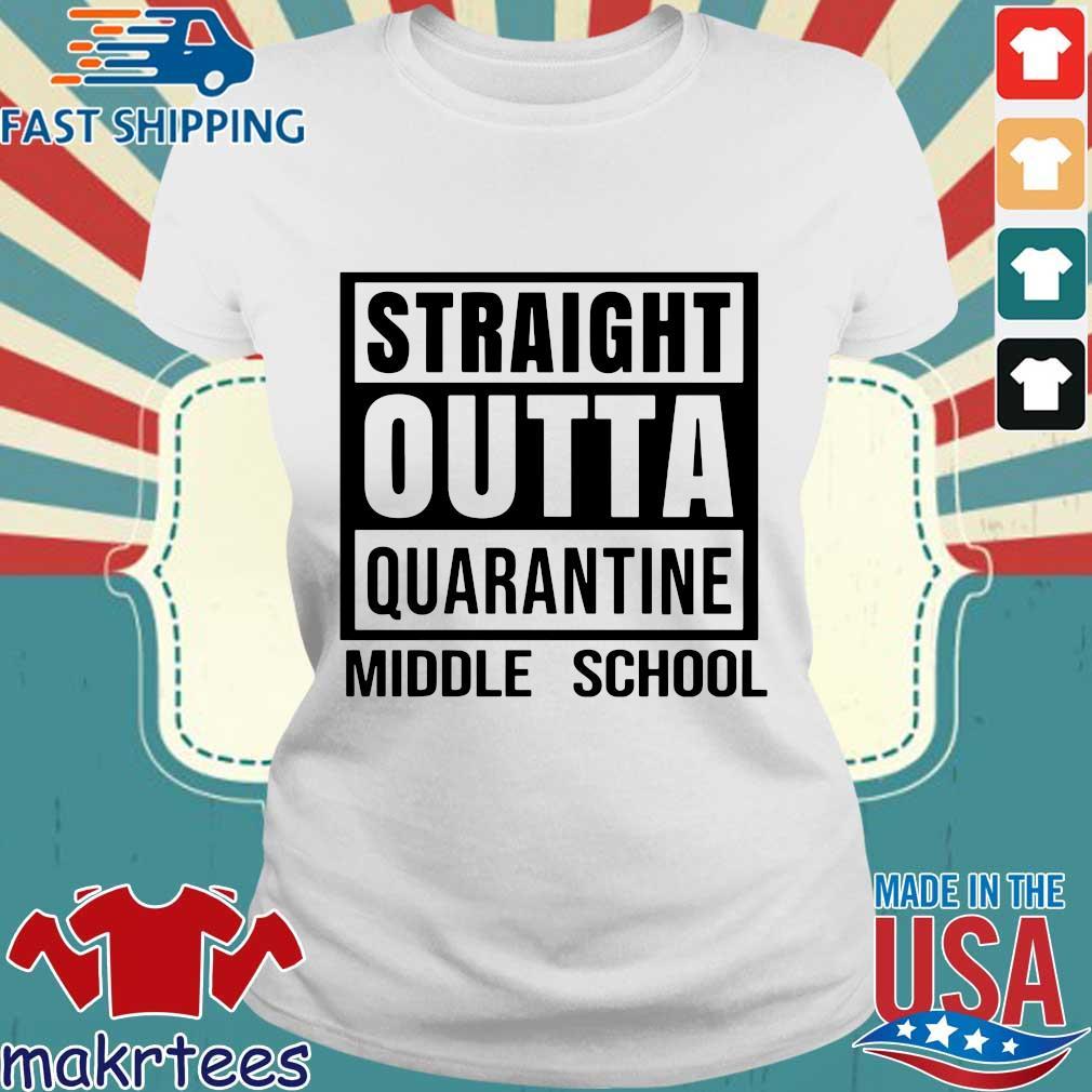 Straight Outta Quarantine Middle School Shirt Ladies trang