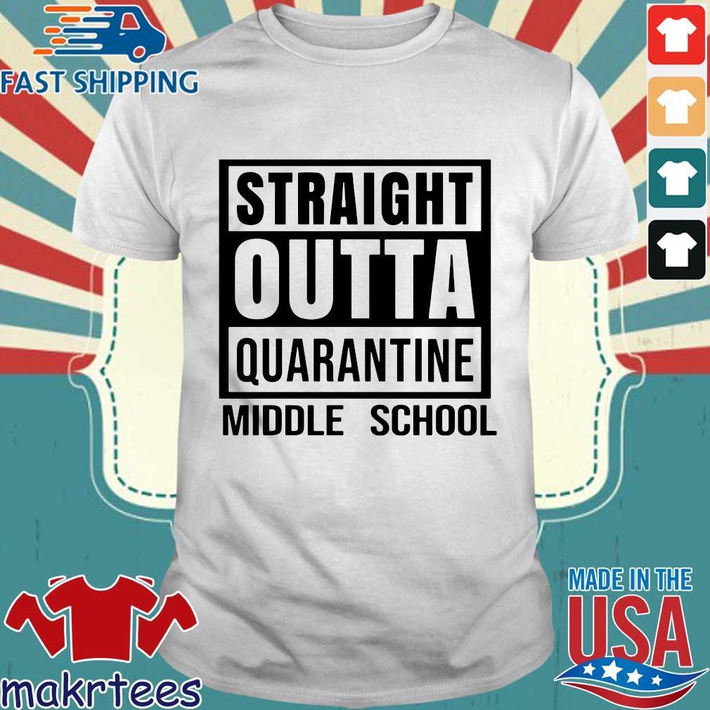 Straight Outta Quarantine Middle School Shirt