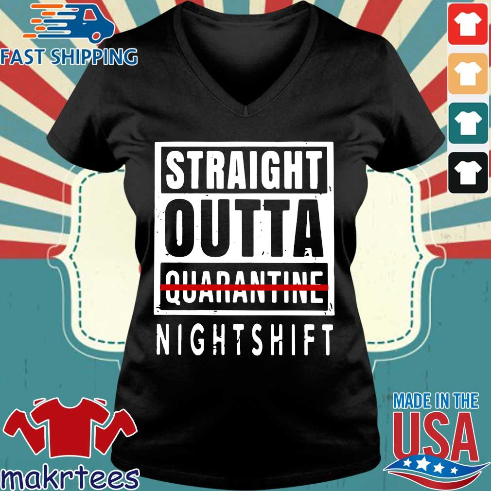 Straight Outta Quarantine Nightshift Shirt Ladies V-neck den