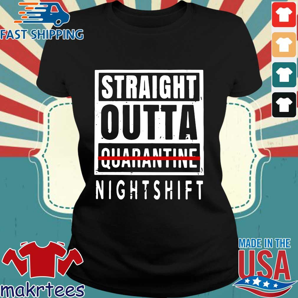 Straight Outta Quarantine Nightshift Shirt Ladies den