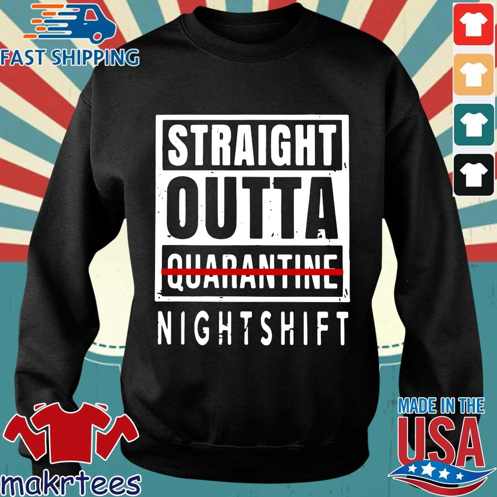 Straight Outta Quarantine Nightshift Shirt Sweater den