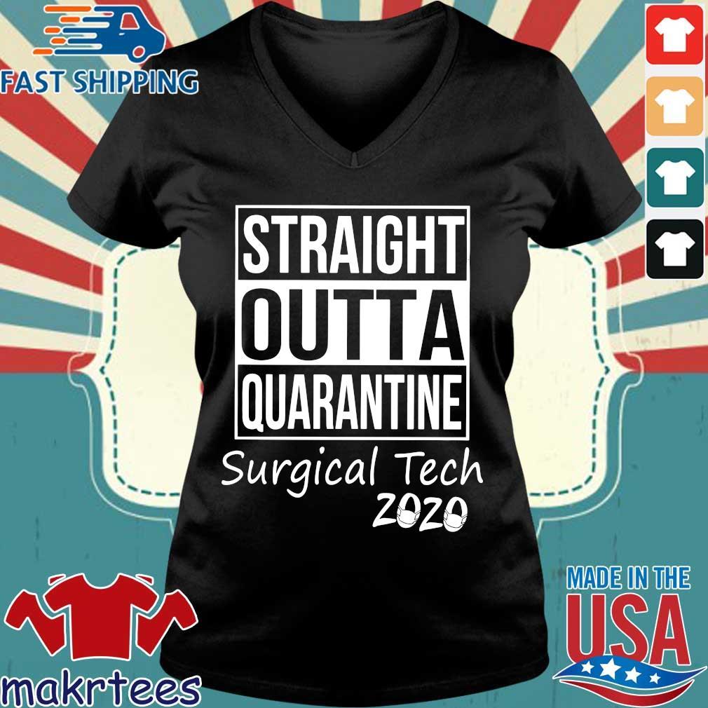 Straight Outta Quarantine Surgical Tech 2020 Shirt Ladies V-neck den