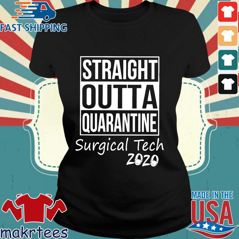 Straight Outta Quarantine Surgical Tech 2020 Shirt Ladies den