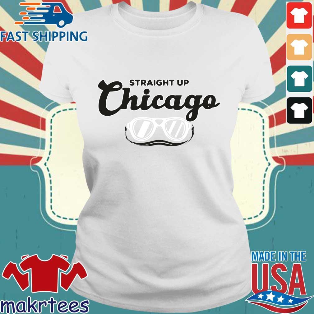 Straight Up Chicago Breakingt Shirt Ladies trang