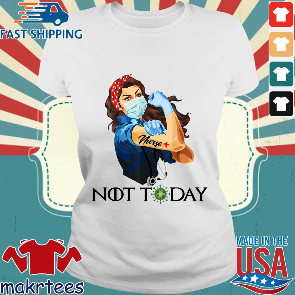Strong Woman Nurse Corona Not Today Shirts Ladies trang