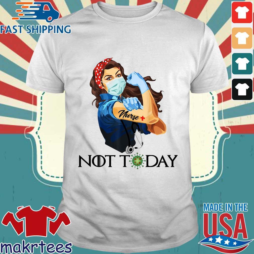Strong Woman Nurse Corona Not Today Shirts