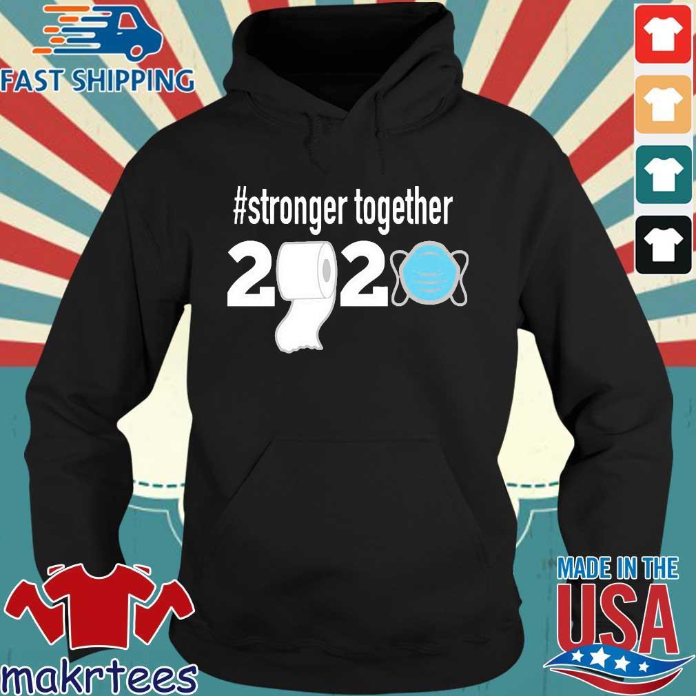 Stronger Together 2020 Toilet Paper Shirt Hoodie den