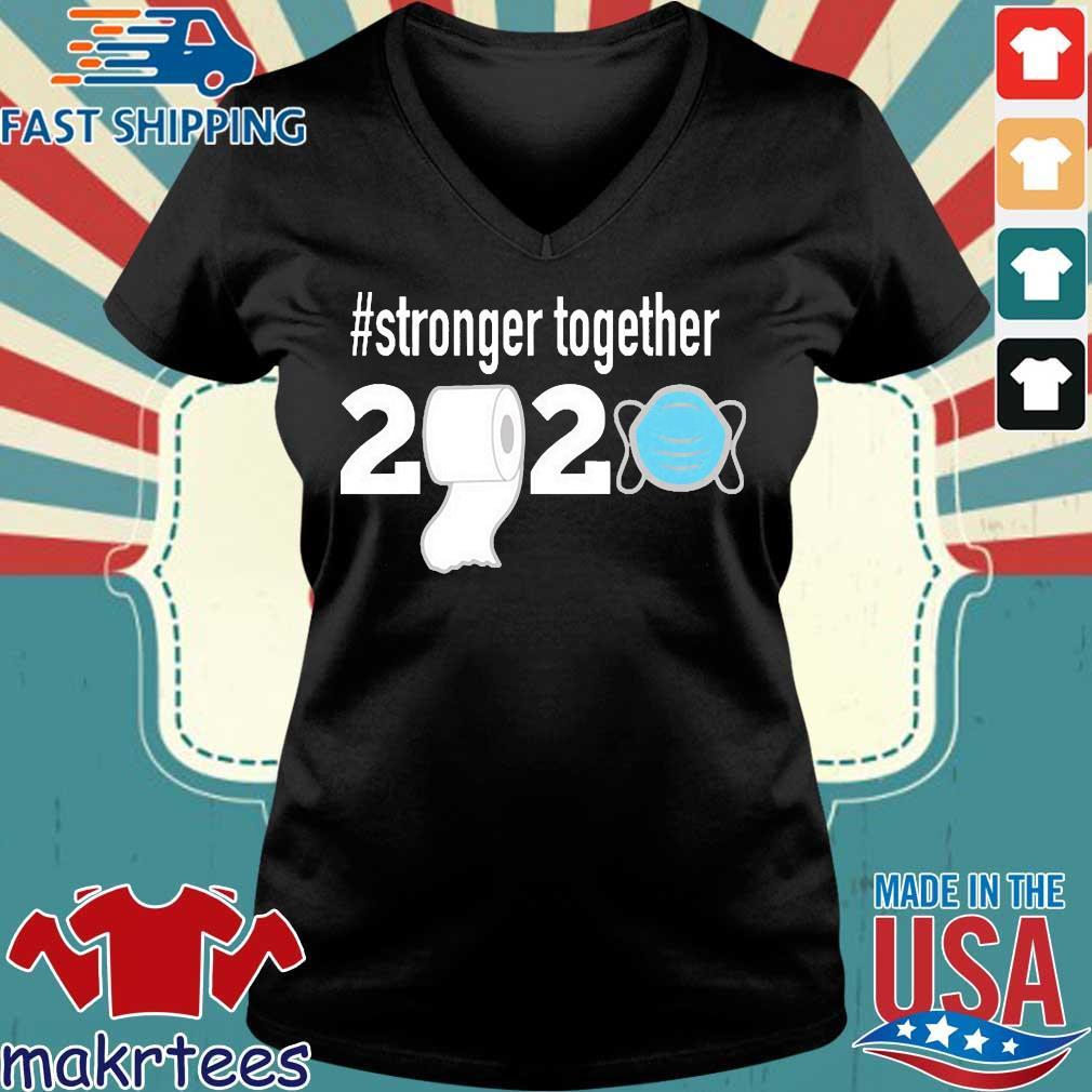 Stronger Together 2020 Toilet Paper Shirt Ladies V-neck den