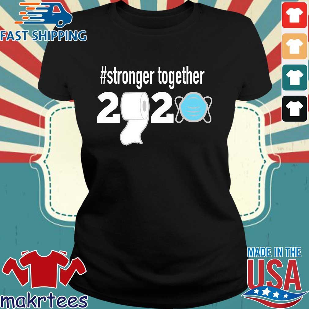 Stronger Together 2020 Toilet Paper Shirt Ladies den