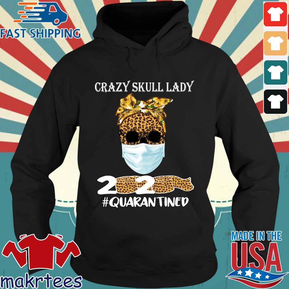 Sunflower Leopard Crazy Skull Lady 2020 Quarantine Shirt Hoodie den