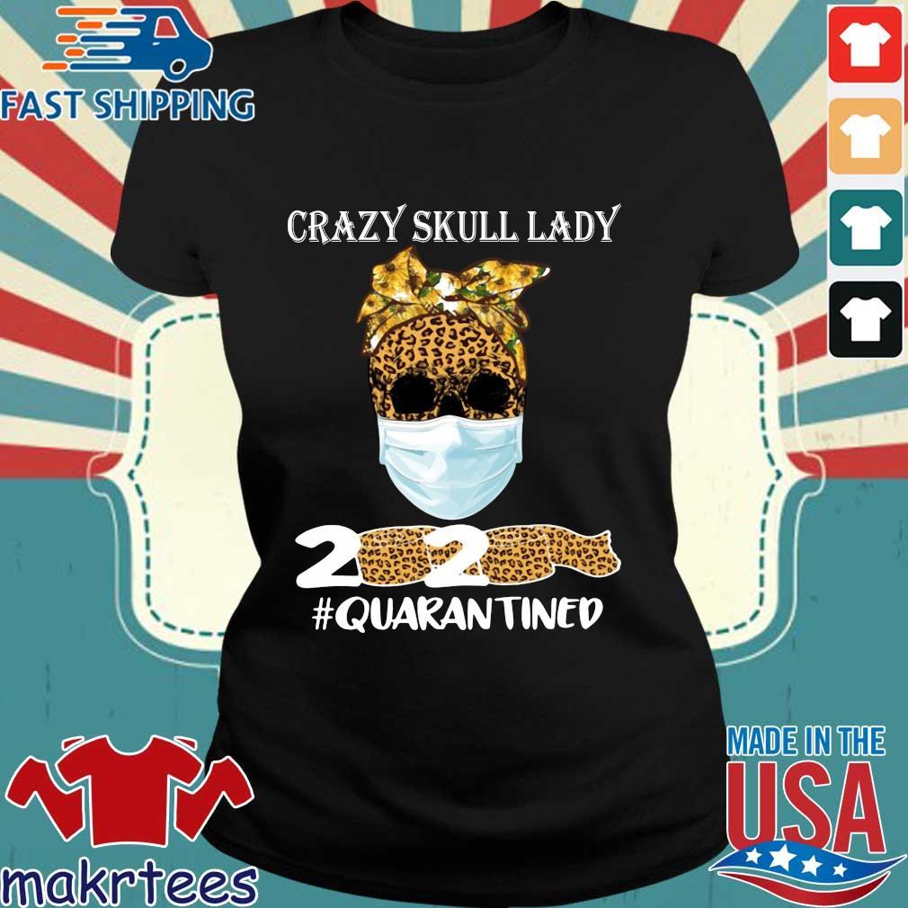 Sunflower Leopard Crazy Skull Lady 2020 Quarantine Shirt Ladies den