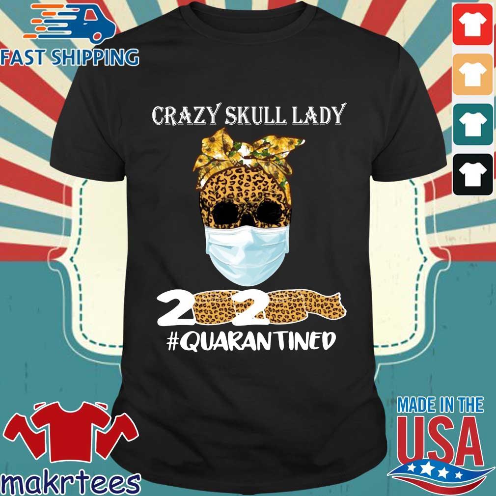Sunflower Leopard Crazy Skull Lady 2020 Quarantine Shirt