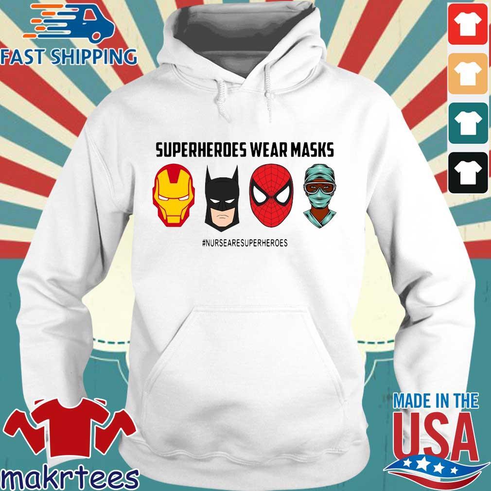 Superheroes Wear Masks Nurses Are Superheroes Shirt Hoodie trang