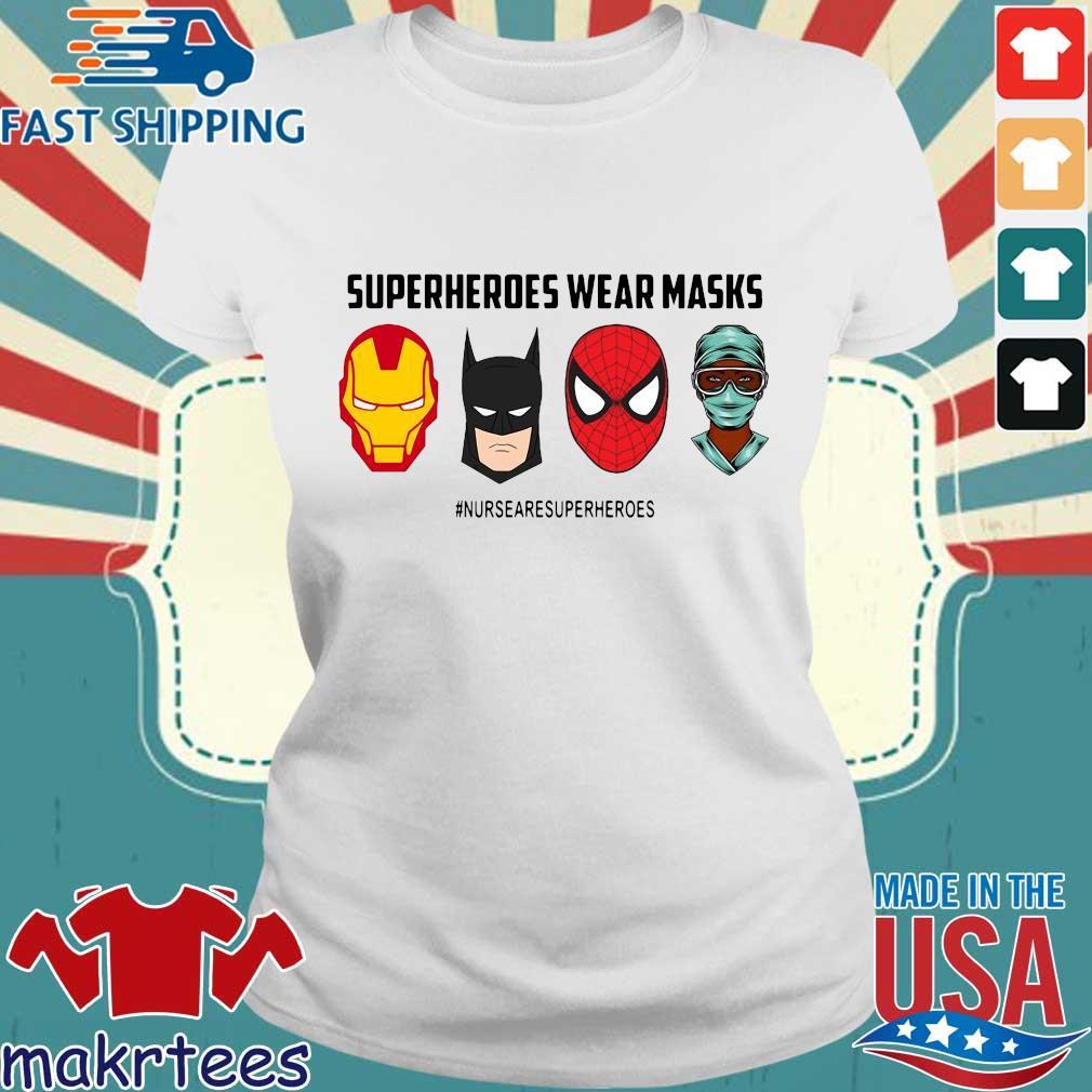 Superheroes Wear Masks Nurses Are Superheroes Shirt Ladies trang