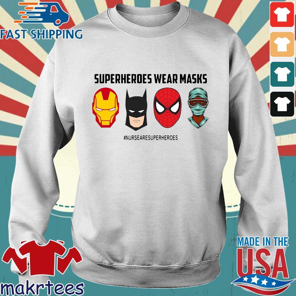 Superheroes Wear Masks Nurses Are Superheroes Shirt Sweater trang