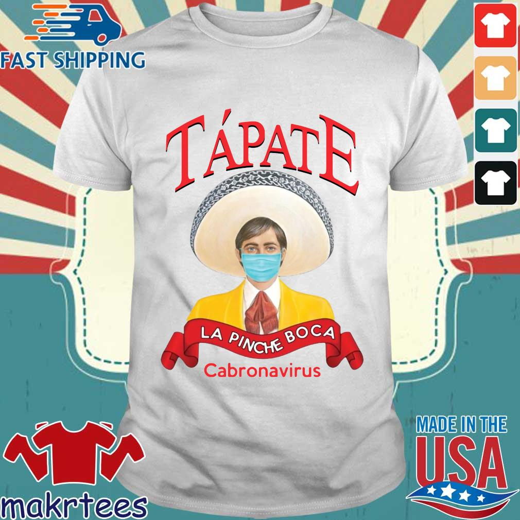 Tapate La Pinche Boca Cabronavirus Shirt