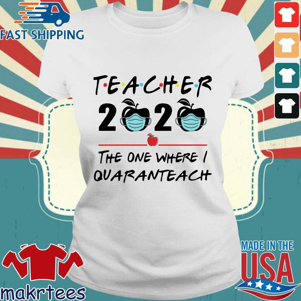 Teacher 2020 Apple The One Where I Quaranteach Shirt Ladies trang