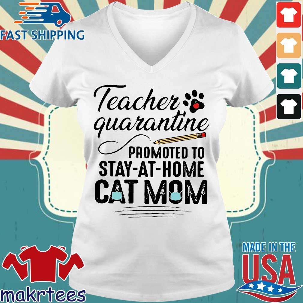 Teacher Quarantine Promoted To Stay At Home Cat Mom Shirt Ladies V-neck trang