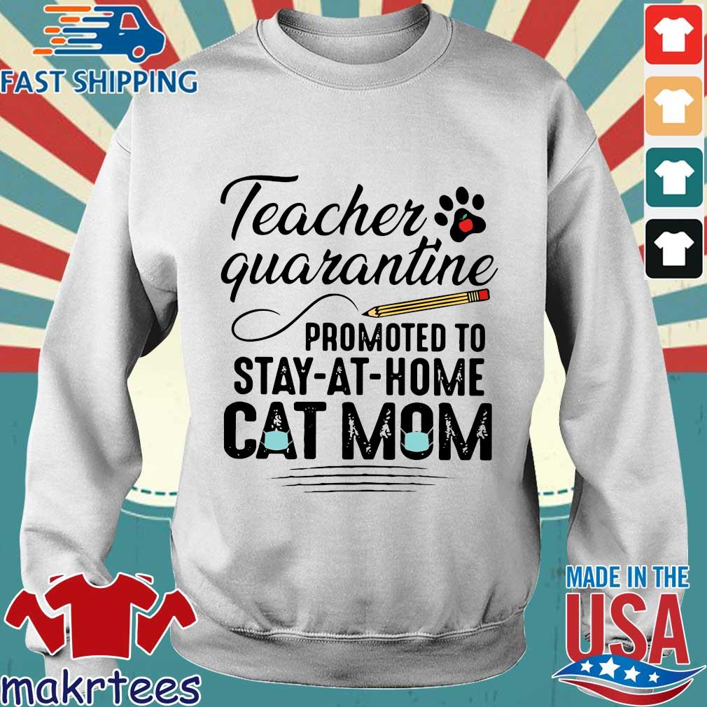 Teacher Quarantine Promoted To Stay At Home Cat Mom Shirt Sweater trang