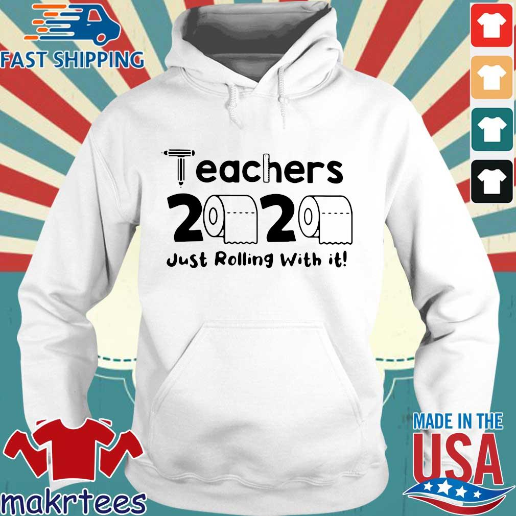 Teachers 2020 Toilet Paper Just Rolling With It Shirts Hoodie trang