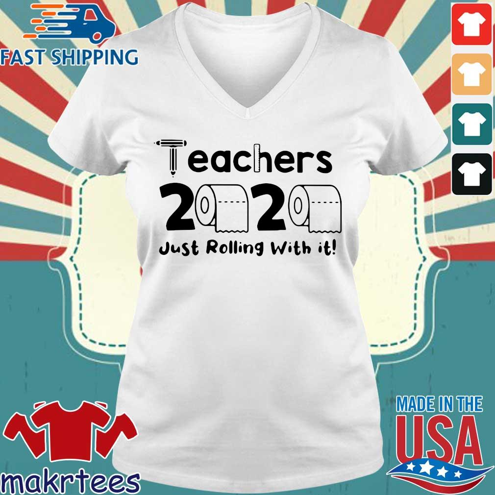 Teachers 2020 Toilet Paper Just Rolling With It Shirts Ladies V-neck trang