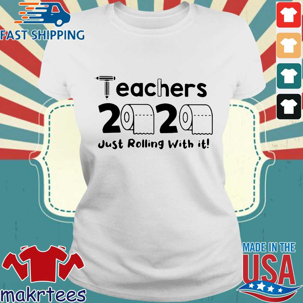 Teachers 2020 Toilet Paper Just Rolling With It Shirts Ladies trang